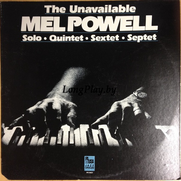 Mel Powell - The Unavailable Mel Powell