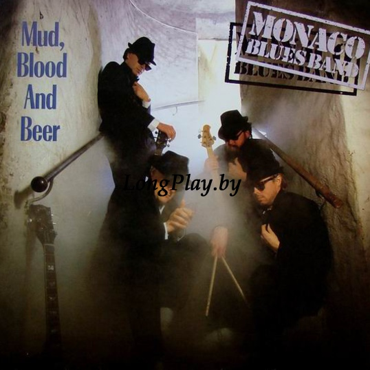 Monaco Blues Band - Mud, Blood And Beer