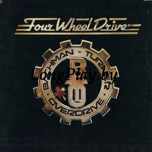 Bachman-Turner Overdrive ‎ - Four Wheel Drive