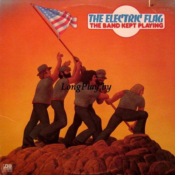 The Electric Flag  - The Band Kept Playing