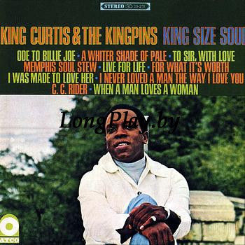 King Curtis & The Kingpins  - King Size Soul