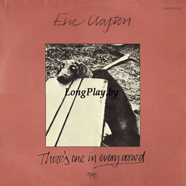 Eric Clapton ‎ - There's One In Every Crowd