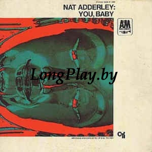 Nat Adderley ‎ - You, Baby