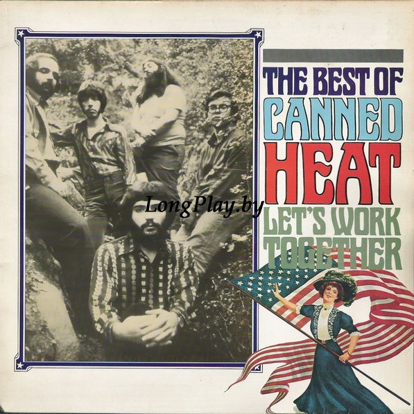 Canned Heat ‎ - Let's Work Together (The Best Of Canned Heat)