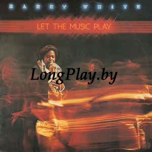 Barry White ‎ - Let The Music Play
