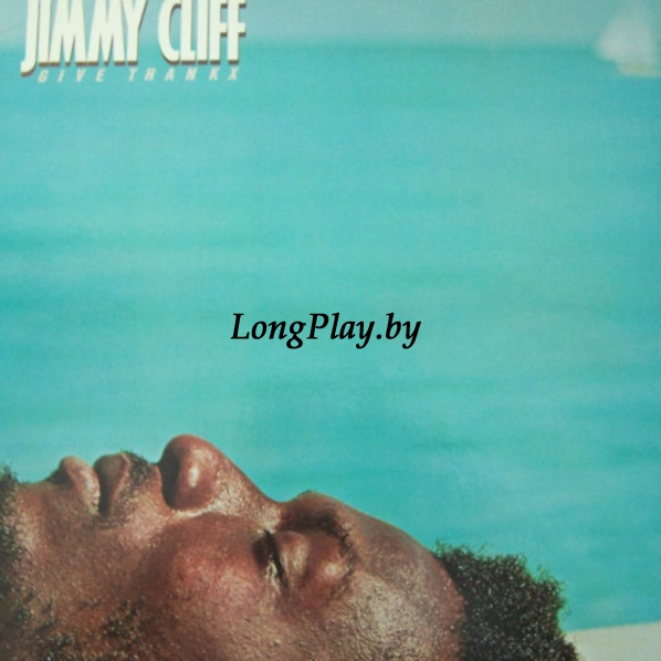Jimmy Cliff ‎ - Give Thankx