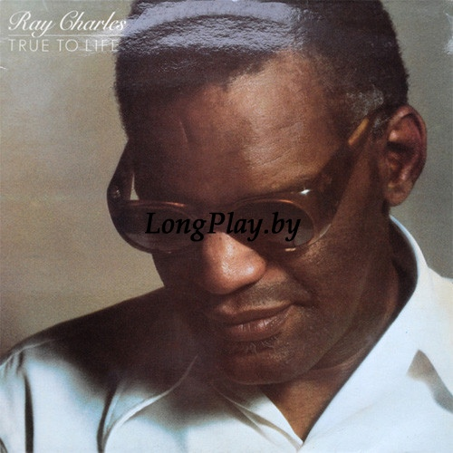 Ray Charles ‎ - True To Life