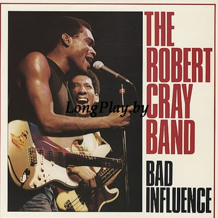 The Robert Cray Band ‎ - Bad Influence