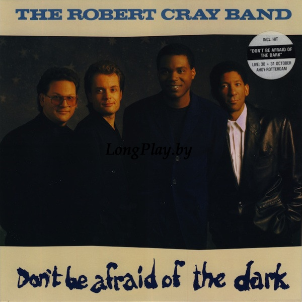 The Robert Cray Band ‎ - Don't Be Afraid Of The Dark