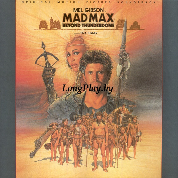 Tina Turner = Various - Mad Max - Beyond Thunderdome - Original Motion Picture Soundtrack