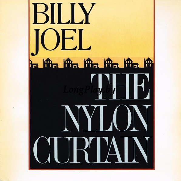 Billy Joel ‎ - The Nylon Curtain