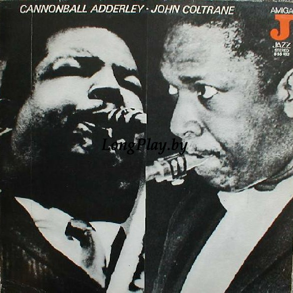 Cannonball Adderley - John Coltrane = Cannonball Adderley Quintet - Cannonball Adderley - John Coltrane = In Chicago