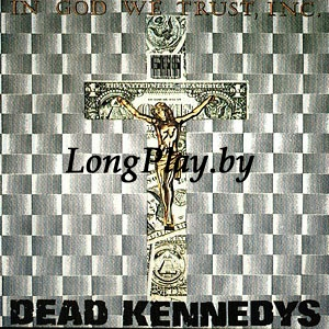 Dead Kennedys ‎ - In God We Trust, Inc.