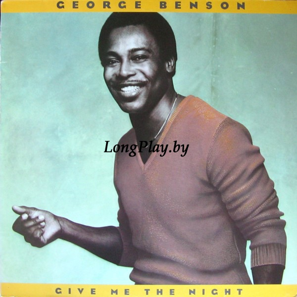 George Benson ‎ - Give Me The Night