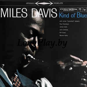 Miles Davis ‎ - Kind Of Blue