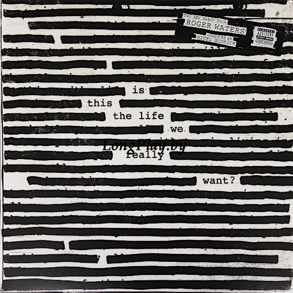 Roger Waters (Pink Floyd) - Is This The Life We Really Want?