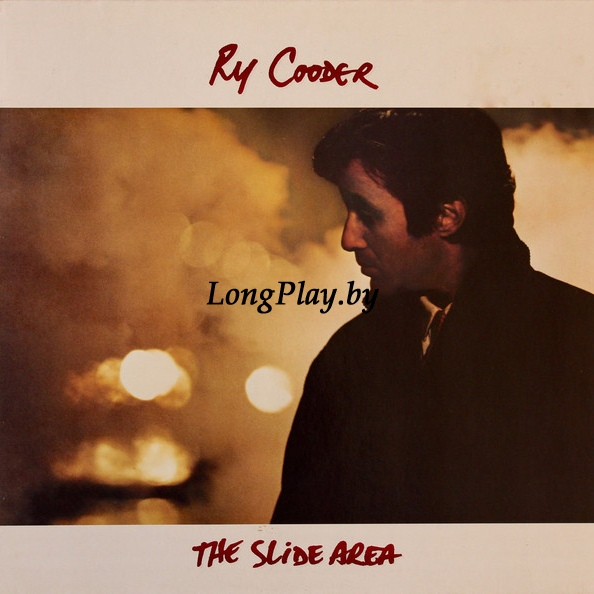 Ry Cooder ‎ - The Slide Area