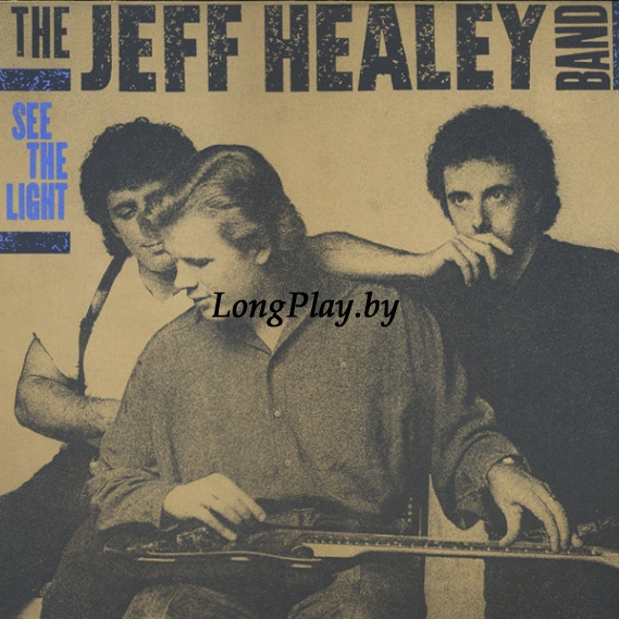 The Jeff Healey Band ‎ - See The Light