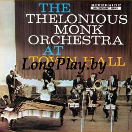 The Thelonious Monk Orchestra ‎ - At Town Hall