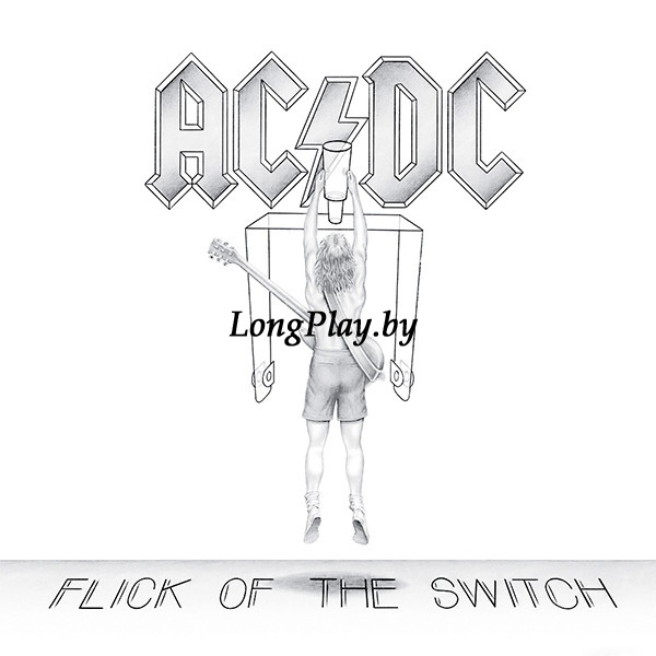 AC/DC ‎ - Flick Of The Switch