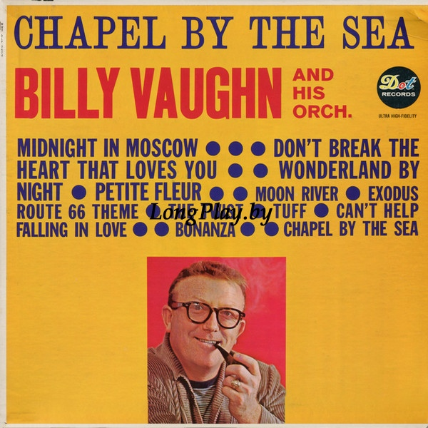 Billy Vaughn And His Orchestra ‎ - Chapel By The Sea
