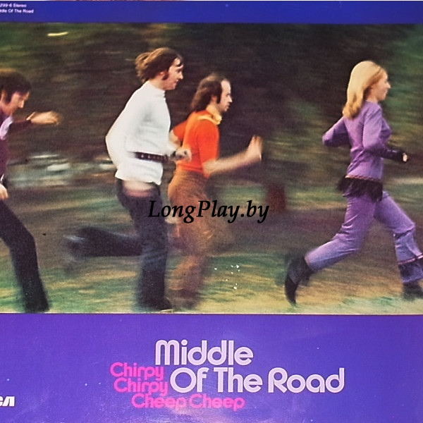Middle Of The Road  - Chirpy Chirpy Cheep Cheep ++