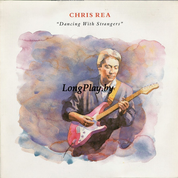 Chris Rea - Dancing With Strangers