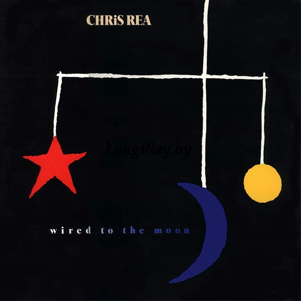 Chris Rea ‎ - Wired To The Moon ++