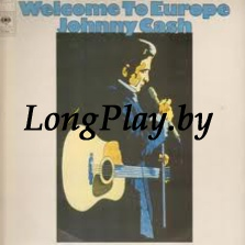 Johnny Cash ‎ - Welcome To Europe