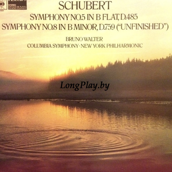 Schubert / Bruno Walter, New York Philharmonic, Columbia Symphony - Symphony No. 5 In B Flat, D.485 / Symphony No. 8 In B Minor, D.759 (