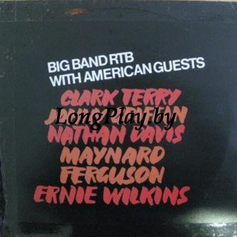 Big Band RTB & Clark Terry, Johnny Griffin, Nathan Davis, Maynard Ferguson, Ernie Wilkins  - Big Band RTB With American Guests