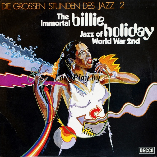 Billie Holiday - The Immortal Billie Holiday. Jazz Of World War 2nd