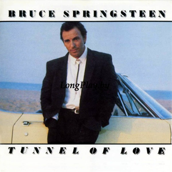 Bruce Springsteen ‎ - Tunnel Of Love