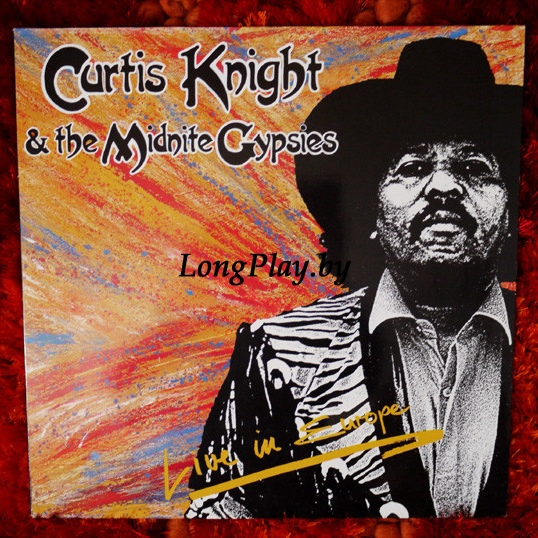 Curtis Knight & The Midnite Gypsies ‎ - Live In Europe