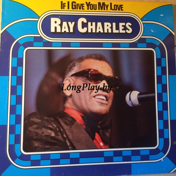 Ray Charles  - If I Give You My Love