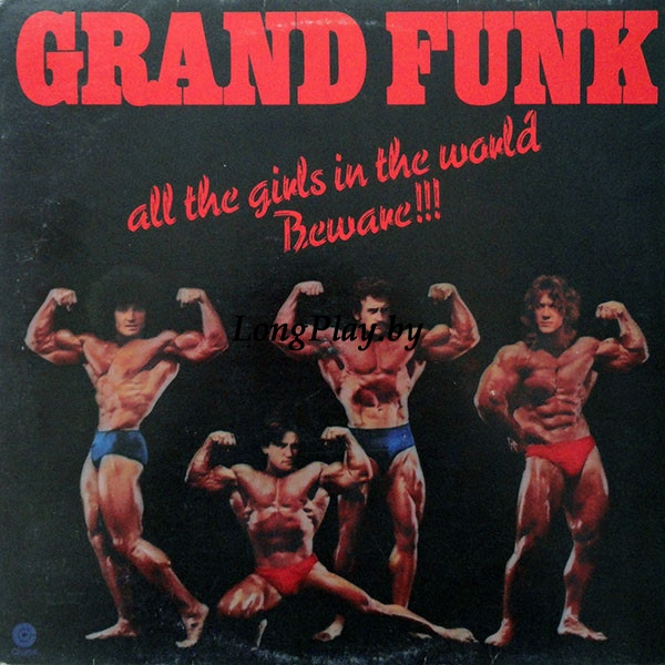 Grand Funk - All The Girls In The World Beware!!!