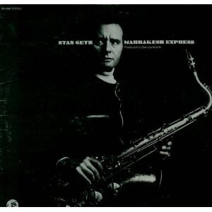 Stan Getz ‎ - Marrakesh Express