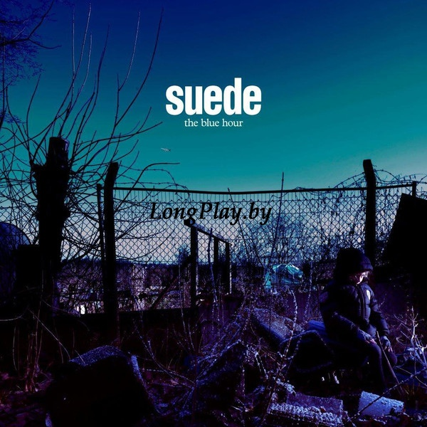 Suede  - The Blue Hour ++