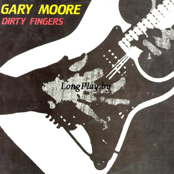 Gary Moore ‎ - Dirty Fingers ++