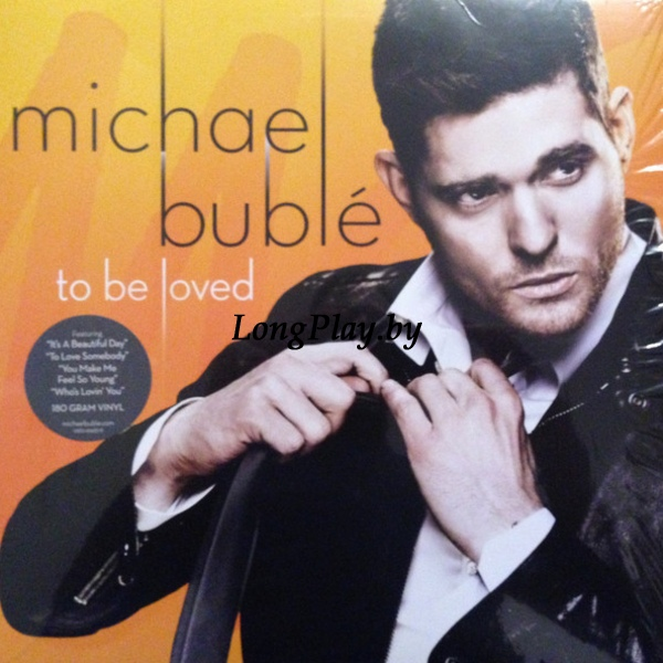 Michael Buble - To Be Loved +