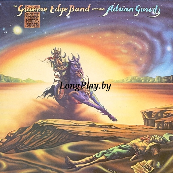 Graeme Edge Band Featuring Adrian Gurvitz ‎ - Kick Off Your Muddy Boots