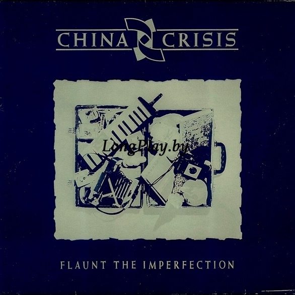China Crisis - Flaunt The Imperfection