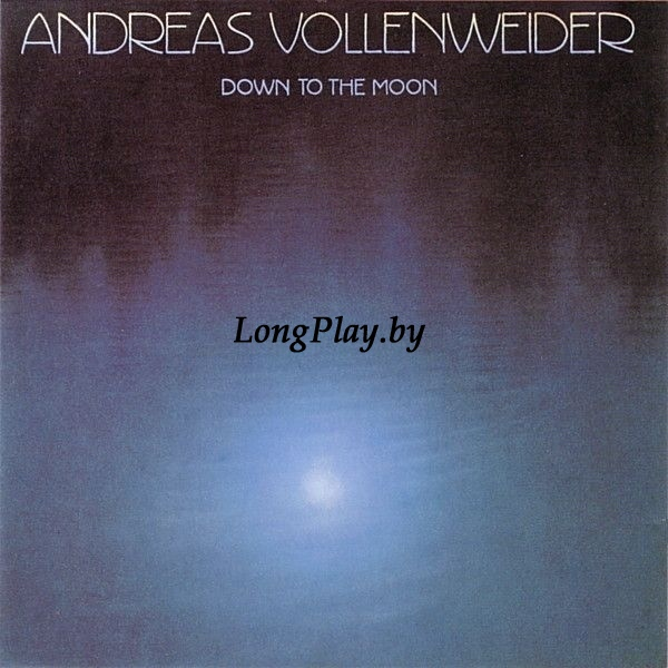 Andreas Vollenweider ‎ - Down To The Moon