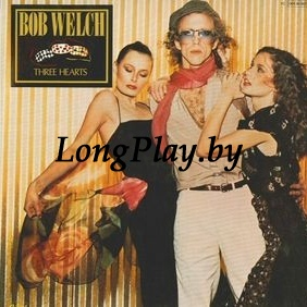 Bob Welch ‎ - Three Hearts