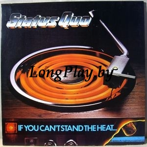 Status Quo ‎ - If You Can't Stand The Heat +
