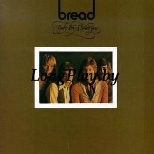 Bread - Baby I'm-A Want You