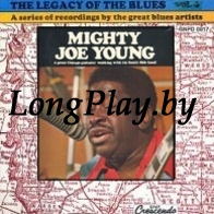 Mighty Joe Young - The Legacy Of The Blues Vol. 4