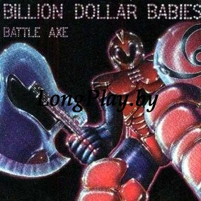 Billion Dollar Babies - Battle Axe