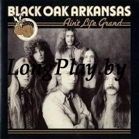 Black Oak Arkansas - Ain't Life Grand