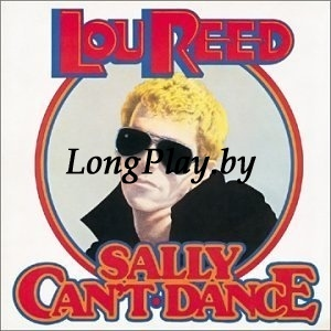 Lou Reed - Sally Can't Dance ++